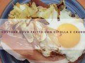 Crostone uovo fritto cipolle crudo