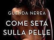 """Recensione: """"Come seta sulla pelle"""" Guenda Nerea"""