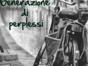 """Maggio Libreria: nuovo, entusiasmante viaggio ROBERTO SAPORITO: """"Generazione perplessi"""""""