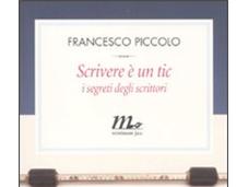 Scrivere segreti degli scrittori, Francesco Piccolo (minimum fax)