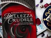"""Bellezza Crudele"" Rosamund Hodge RECENSIONE"