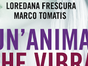 Segnalazione: Un'anima vibra Loredana Frescura Marco Tomatis