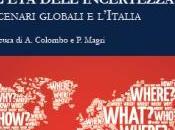 L'ETÀ DELL'INCERTEZZA. SCENARI GLOBALI L'ITALIA. Scenari globali l'Italia, Rapporto ISPI 2017, BiBazz Mercoledì marzo 2017