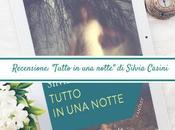 """Recensione: """"Tutto notte"""" Silvia Casini"""