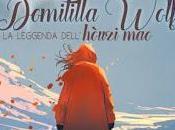 """Anteprima: """"DOMITILLA WOLF LEGGENDA DELL'HÒUZI MAO"""" Pierluigi Agnelli"""