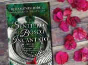 "sentiero bosco incantato"" Rosamund Hodge RECENSIONE"