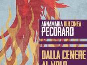 uscito «Dalla cenere volo», nuovo libro Annamaria Pecoraro