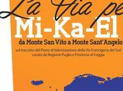 Mi-Ka-El...il viaggio Michele Monte Vito Sant'Angelo