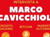 Intervista Marco Cavicchioli: Growth Hacking, Bitcoin Marketing Automation