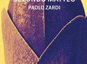 """come passione secondo Matteo."""" Paolo Zardi)"""