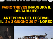 FABIO TREVES INAUGURA DELTABLUES: ANTEPRIMA FESTIVAL GIUGNO 2017 10/4/2017 10:25