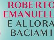 allora baciami Roberto Emanuelli, Blogtour
