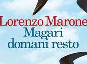 PREMIO BANCARELLA 2017 RECENSIONE: Magari Domani Resto Lorenzo Marone Feltrinelli