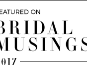 Featured Bridal Musings!