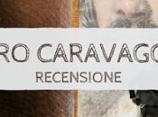 recensione nero caravaggio francesco morini newton compton editori