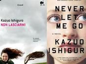 lasciarmi Kazuo Ishiguro: fragilità dell'esistenza dubbio sull'umanità