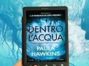 """Recensione: """"Dentro l'acqua"""" Paula Hawkins"""