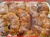 Cornetti crema cioccolato senza burro