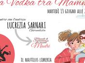 vodka mamme Tolentino! Lucrezia Sarnari presenta libro