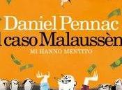 """come caso Malaussène. HANNO MENTITO."""" Daniel Pennac)"""
