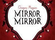 Mirror Mirror, Gregory Maguire