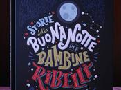 """""""Storie della Buonanotte Bambine Ribelli"""""""
