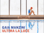 Recensione Ultima luce Gaia Manzini