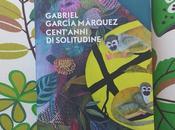 Ritornare Macondo: ovvero leggere rileggere Cent'anni solitudine Gabriel García Márquez