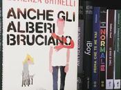Recensione, ANCHE ALBERI BRUCIANO Lorenza Ghinelli