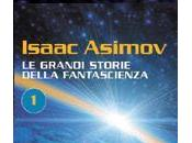 Grandi Storie della Fantascienza Isaac Asimov
