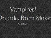 Vampires! Dracula, Bram Stoker