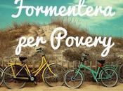 Formentera povery: ovvero come sopravvivere all'isola senza spendere troppo