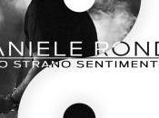 """strano sentimento"""" singolo daniele ronda venerdi' ottobre radio digital store contenuto nuovo beautiful mind"""""""
