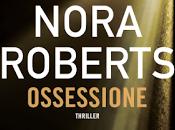 Anteprima: Ossessione Nora Roberts