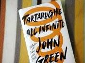 Recensione: Tartarughe all'infinito, John Green