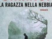 """ragazza nella nebbia"""" Donato Carrisi. Recensione Tiziana Viganò"""
