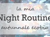 Night Routine autunnale