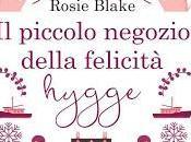 Segnalazione: piccolo negozio della felicità hygge Rosie Blake