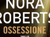 Segnalazione OSSESSIONE Nora Roberts