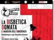 """Milano/ Teatro: bisbetica domata L'anarchia dell'obbedienza"""" ovvero… Entrate labirinto della libertà rimarrete schiavi!"""