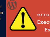 "Come risolvere l'errore ""Maximum Execution Time Exceeded"" WordPress"