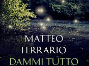 Dammi tutto male Matteo Ferrario