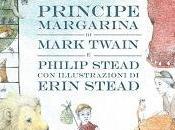 """{Segnalazione} rapimento Principe Margarina"""" Mark Twain Philip Stead"""