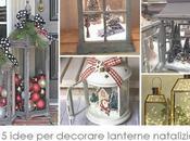 Blogmas idee decorare lanterne natalizie