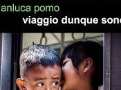 Presentazione opera: VIAGGIO DUNQUE SONO, GIANLUCA POMO