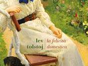 Recensione: felicità domestica Tolstoj