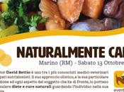 Naturalmente cane: corrette scelte alimentari nostri cani benessere fisico, mentale comportamentale. Ottobre 2018, Marino (Roma)