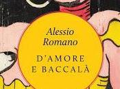 Segnalazione uscita letteraria: D'amore baccalà Alessio Romano