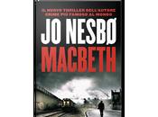 cuore nero Nesbo prestato noir d'eccellenza, Macbeth Bardo, domani libreria