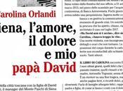 Carolina Orlandi, potessi vedermi ora, Mondadori, 2018. Intervista Libro biografico David Rossi, manager Monte Paschi Siena